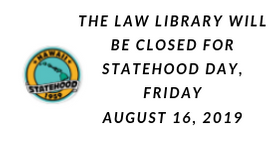 Sign notifying the Library will be closed for Statehood Day on August 16